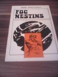 ZENO GHITULESCU-FOC NESTINS EDITURA DACIA 1980