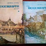 Din Bucurestii De Ieri. 2 Volume, 1990  -  George Potra, Alta editura