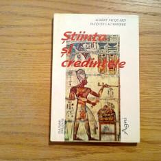 STIINTA SI CREDINTELE - Albert Jacquard, Jacques Lacarriere - Editura Agni, 1997
