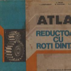 (C7619) ATLAS - REDUCTOARE CU ROTI DINTATE DE I. CRUDU, I. STEFANESCU