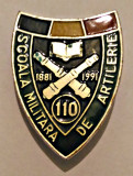 INSIGNA SCOALA MILITARA DE ARTILERIE 1881 1991 110 ANI  VERDE INCHIS ARMATA MApN