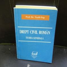 DREPT CIVIL ROMAN - TEOFIL POP - Carte Drept civil