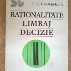 G. G. Constandache - Rationalitate, limbaj, decizie - Filosofie