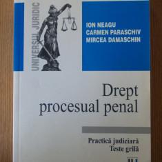 DREPT PROCESUAL PENAL, PRACTICA JUDICIARA/TESTE GRILA- NEAGU - Carte Drept penal