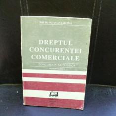 DREPTUL CONCURENTEI COMERCIALE - OCTAVIAN CAPATINA - Carte Drept comercial