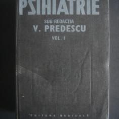 V. PREDESCU - PSIHIATRIE volumul 1 - Carte Psihiatrie