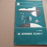 N. TOPOR - SE SCHIMBĂ CLIMA? - Carte Geografie