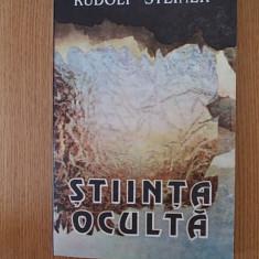 STIINTA OCULTA- RUDOLF STEINER - Carte ezoterism