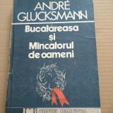 ANDRE GLUCKSMANN - BUCĂTĂREASA ȘI MÂNCĂTORUL DE OAMENI (CARTONATĂ)