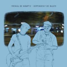 Trenul De Noapte (Marcian Petrescu) – Dependent De Blues (1 CD) - Muzica Blues Altele