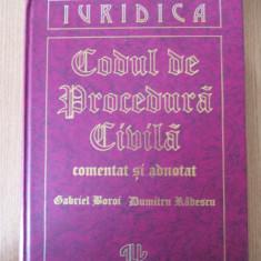 CODUL DE PROCEDURA CIVILA- COMENTAT SI ADNOTAT- BOROI - Carte Drept civil