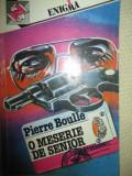 O meserie de senior- Pierre Boulle