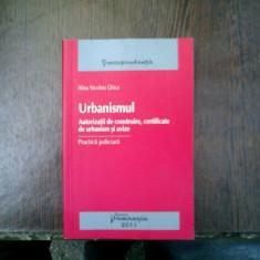 Urbanismul Autorizatii de contruire, certificate de urbanism si avize - Alina Nicoleta Ghica - Carte Drept administrativ