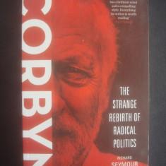 RICHARD SEYMOUR - CORBYN - THE STRANGE REBIRTH OF RADICAL POLITICS {engleza}
