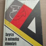 SURPRIZE ÎN MATEMATICA ELEMENTARĂ - VIOREL GH. VODĂ (CARTONATĂ) - Carte Matematica