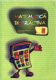 MATEMATICA DISTRACTIVA PT CLASA A III A de VIOREL GEORGE DUMITRU
