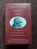 Kant – Opere (Critica Ratiunii Pure, C. Ratiunii Practice, C. Fac. de Judecare)