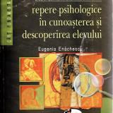 REPERE PSIHOLOGICE IN CUNOASTEREA SI DESCOPERIREA ELEVULUI de EUGENIA ENACHESCU - Manual scolar didactica si pedagogica, Clasa 9, Didactica si Pedagogica, Alte materii