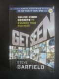 STEVE GARFIELD - GET SEEN - ONLINE VIDEO SECRETS {limba engleza}, Alta editura