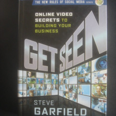 STEVE GARFIELD - GET SEEN - ONLINE VIDEO SECRETS {limba engleza}, Alta editura
