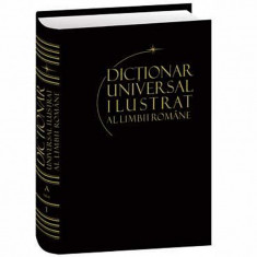 Dictionar Universal Ilustrat al Limbii Romane. DEX cu 4320 de pagini. NOU. - Dictionar ilustrat, Litera