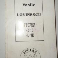 STEAUA FARA NUME 123PAGINI= VASILE LOVINESCU - Carte Filosofie