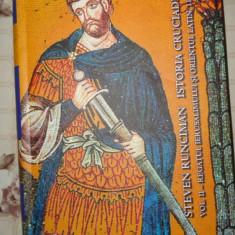 Istoria cruciadelor / Regatul Ierusalimului si Orientul latin - Steven Runciman - Istorie