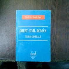 Drept civil roman teoria generala - Teofil Pop