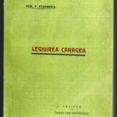 Dem. Stoenescu / LEGIUIREA CARAGEA - editie 2017 (reeditarea editiei din 1905)