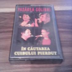 CASETA AUDIO PASAREA COLIBRI-IN CAUTAREA CUIBULUI PIERDUT - Muzica Folk, Casete audio