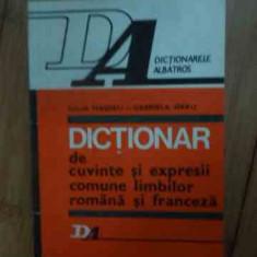 Dictionar De Cuvinte Si Expresii Comune Limbilor Romana Si Fr - Iulia Hasdeu Gabriela Sirbu, 537754 - Curs Limba Franceza