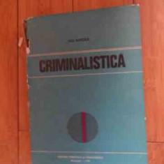 Criminalistica - Ion Mircea, 537688 - Carte Jurisprudenta