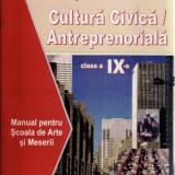 CULTURA CIVICA/ ANTREPRENORIALA. MANUAL PT CLASA A IX A de CRISTIANA MATEICIUC - Manual scolar didactica si pedagogica, Clasa 9, Didactica si Pedagogica, Alte materii