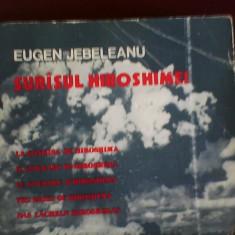 Eugen Jebeleanu Surisul Hirosimei, volum in sase limbi, ilustr. Florica Cordescu - Carte de lux