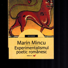 Marin Mincu- Experimentalismul poetic romanesc /avangarda, neomodernismul,