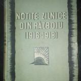 """Mareşal Alexandru Averescu """"Notiţe Zilnice din Războiu""""  1916 - 1918, Bucureşti"""