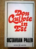 Octavian Paler – Don Quijote in Est