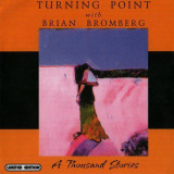 TURNING PONT with BRIAN BROMBERG - A THOUSAND STORIES, 2002, CD