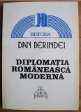Cumpara ieftin Dan Berindei - Diplomatia romaneasca moderna