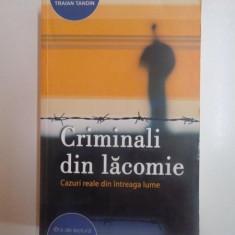 CRIMINALI DIN LACOMIE , CAZURI REALE DIN INTREAGA LUME de TRAIAN TANDIN , 2006