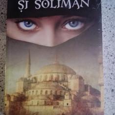 Roxelana si Soliman Vintila Corbul Eugen Burada - Roman dragoste