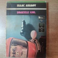 SOARELE GOL de ISAAC ASIMOV, Bucuresti 1975 - Roman
