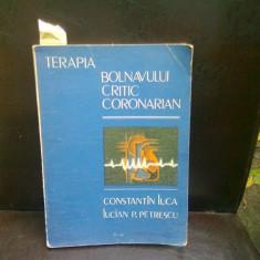 TERAPIA BOLNAVULUI CRITIC CORONARIAN - CONSTANTIN LUCA - Carte Cardiologie