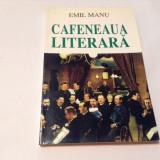 Emil Manu - Cafeneaua literara ,rf12/1