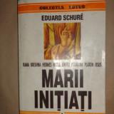 Marii initiati 367pagini- Eduard Schure