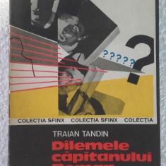 Dilemele capitanului roman - TRAIAN TANDIN - Carte politiste