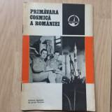 Primavara cosmica a romaniei carte hobby 1981 ilustrata foto editura A P Novosti