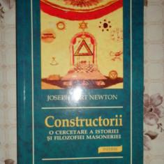 Constructorii o cercetare a istoriei si filozofiei masoneriei - J. Newton - Carte masonerie