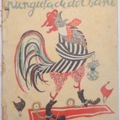 PUNGUTA CU DOI BANI de ION CREANGA, VOL I, ILUSTRATII de VALENTINA BARBU - Carte de povesti