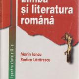 LIMBA SI LITERATURA ROMANA MANUAL PT CLASA A IX A de MARIN IANCU - Manual scolar didactica si pedagogica, Clasa 9, Didactica si Pedagogica
